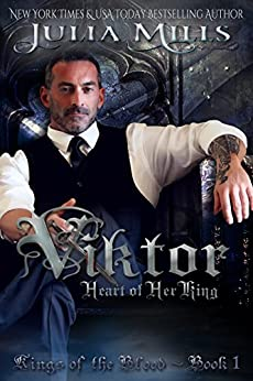 Viktor: Heart of Her King (Kings of the Blood Book 1) by [Mills, Julia]