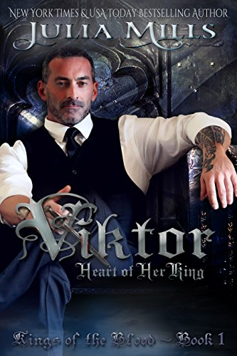 Viktor: Heart of Her King (Kings of the Blood) by [Mills, Julia]