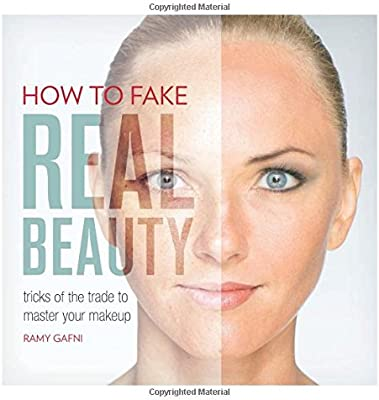 How To Fake Real Beauty Tricks Of The Trade To Master Your Makeup By Gafni Ramy Amazon Ae