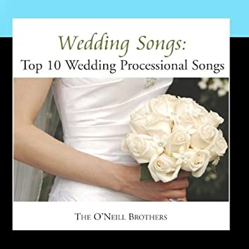 Wedding Processional Songs.Wedding Songs Top 10 Wedding Processional Songs