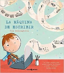 La máquina de escribir (Spanish) Hardcover – September 1, 2015