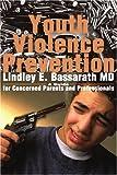 Youth Violence Prevention, Lindley Bassarath, 0595208193