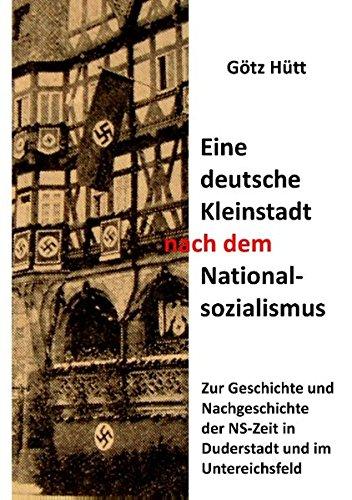 eine-deutsche-kleinstadt-nach-dem-nationalsozialismus-zur-geschichte-und-nachgeschichte-der-ns-zeit-in-duderstadt-und-im-untereichsfeld