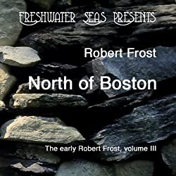 The Early Poetry of Robert Frost, Volume III