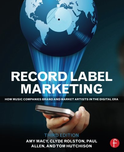Record Label Marketing: How Music Companies Brand and Market Artists in the Digital - Market Macy's
