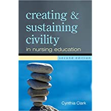 Creating and Sustaining Civility in Nursing Education