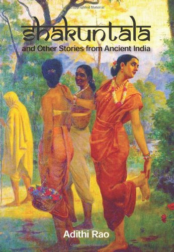 Shakuntala and Other Timeless Tales from Ancient India (Classics)