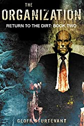 The Organization: Return to the Dirt : Book Two
