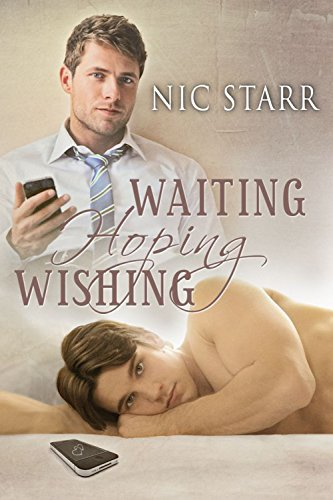 Waiting, Hoping, Wishing by [Starr, Nic]