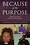 Because of My Purpose, Prophetess Jeannette Johnson, 1475907230