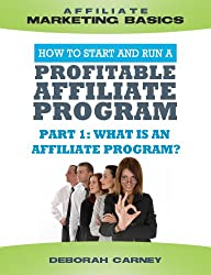 What is an Affiliate Program  and How Does it Work? (Merchant ABCs Basics for Successful Affiliate Marketing Book 1) (English Edition)