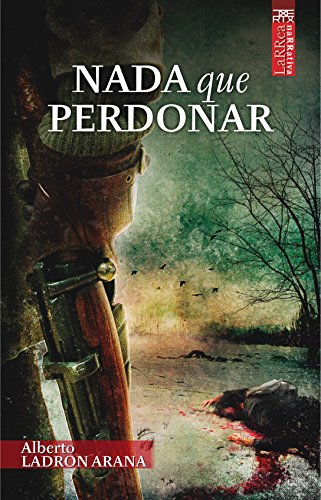 Nada que perdonar (Larrea nº 12) (Spanish Edition) - Kindle edition by Alberto Ladron Arana. Literature & Fiction Kindle eBooks @ Amazon.com.