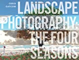 Landscape Photography: Understand the Seasons, Understand Landscape Photography