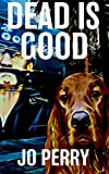 img - for Dead Is Good (Charlie & Rose Investigate Book) book / textbook / text book