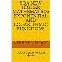 SQA New Higher Mathematics: Exponential and Logarithmic Functions: Colour Coded Revision Guide