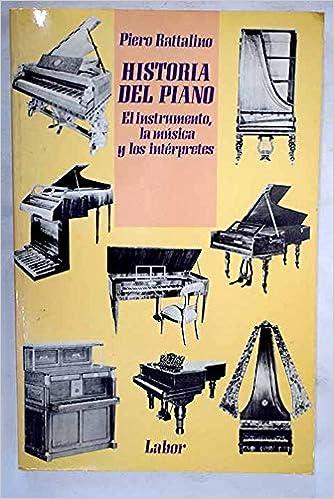 Historia del piano: Amazon.es: Rattalino,P.: Libros