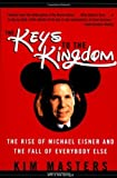 Keys to the Kingdom: The Rise of Michael Eisner and the Fall of Everybody Else Paperback – July 31, 2001