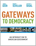 Bundle: Gateways to Democracy: an Introduction to American Government + CourseReader Printed Access Card for American Government : Gateways to Democracy: an Introduction to American Government + CourseReader Printed Access Card for American Government, Geer and Geer, John G., 1111653550
