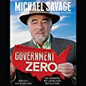 Government Zero: No Borders, No Language, No Culture Audiobook by Michael Savage Narrated by Barry Baer