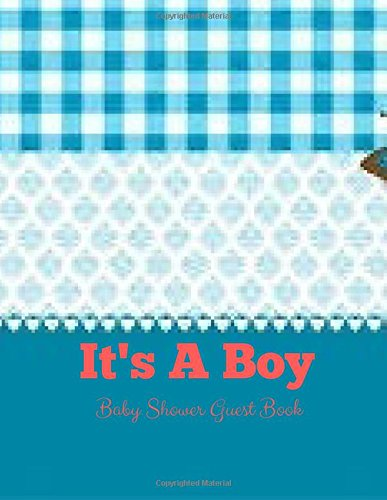 Download It's A Boy Baby Shower Guest Book: It's A Boy Guest Book,Baby shower message Book,Memorable Celebration,Gift Log,Large 8.5x11 (Volume 15) ebook