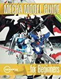 img - for Mecha Model Guide for Beginners (Volume 1) book / textbook / text book