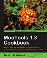 MooTools 1.3 Cookbook Front Cover