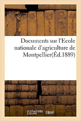 En ligne téléchargement Documents sur l'Ecole nationale d'agriculture de Montpellier, l'Exposition universelle epub pdf