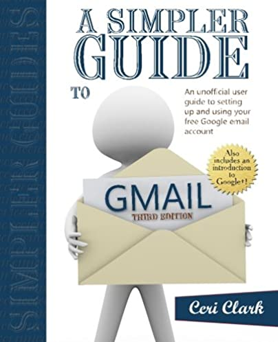 amazon com a simpler guide to gmail an unofficial user guide to rh amazon com gmail user guide for calendar gmail user guide pdf