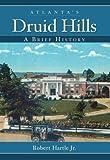 Atlanta's Druid Hills, Robert Hartle, 1596293756