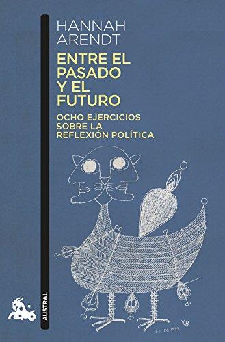 Entre el pasado y el futuro: Ocho ejercicios sobre la reflexión política (Contemporánea)