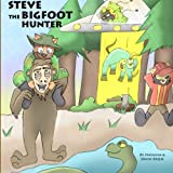 Steve the Bigfoot Hunter: Bigfoot