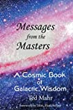 Messages from the Masters: A Cosmic Book of Galactic Wisdom