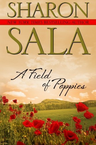 A Field Of Poppies by Sala, Sharon Published by CreateSpace Independent Publishing Platform (2012) Paperback