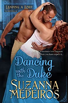 Dancing with the Duke (Landing a Lord) by [Medeiros, Suzanna]