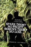 Spare Them? No Profit Remove Them? No Loss, Chhalith Ou       R. Z. Halleson, 1450206239