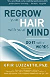 Do It With Words: Regrow Your Hair with Your Mind