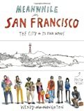 Books : Meanwhile in San Francisco: The City in its Own Words