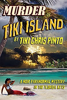 Murder on Tiki Island: A Noir Paranormal Mystery In The Florida Keys (Detective Bill Riggins Mysteries Book 2) by [Pinto, Christopher]