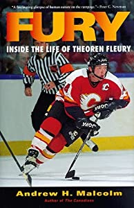 Fury: Inside the Life of Theoren Fleury by Andrew H. Malcolm (1997-11-15)