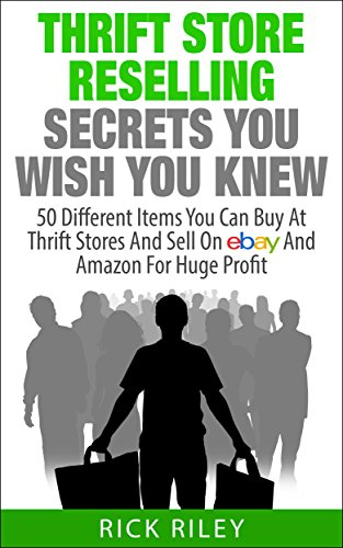 Thrift Store Reselling Secrets You Wish You Knew: 50 Different Items You Can Buy At Thrift Stores And Sell On eBay And Amazon For Huge Profit (Reseller ... Store Items, - Llc Stores Online