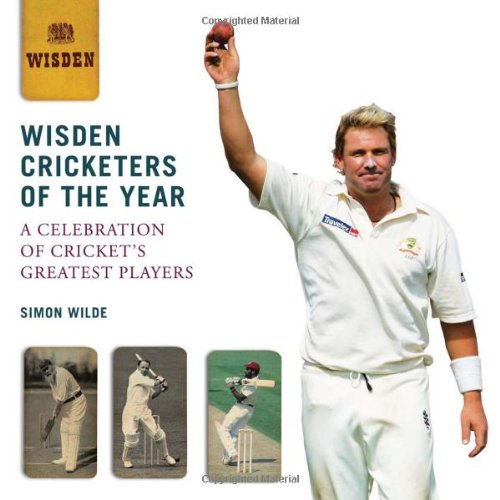 Wisden Cricketers of the Year: A Celebration of Cricket's Greatest Players