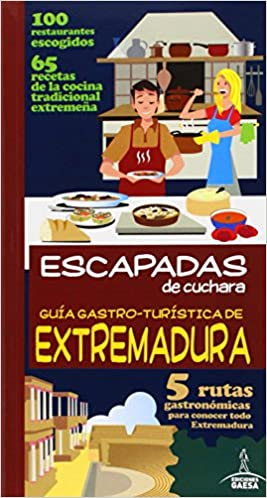Guia Gastro Turistica De Extremadura Gastro Tourist Guide Of