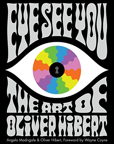 Eye See You The Art of Oliver Hibert [Madrigale, Angelo] (Tapa Dura)