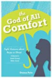 The God of All Comfort, Donna Pyle, 0758638078