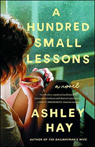 Ashley Cottage Room - A Hundred Small Lessons: A Novel
