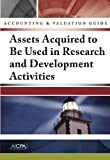 Accounting and Valuation Guide : Assets Acquired to Be Used in Research and Development Activities, American Institute of Certified Public Accountants, 1937352781