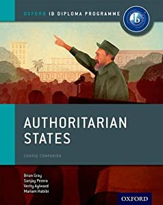 Authoritarian States: IB History Course Book: Oxford IB Diploma Program