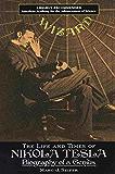 Wizard: The Life And Times Of Nikola Tesla (Citadel Press Book)
