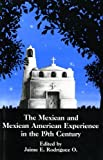 The Mexican and Mexican American Experience in the 19th Century, , 091695093X