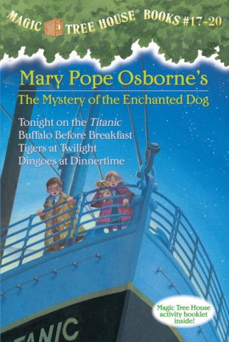 Magic Tree House Collection Volume 5: Books 17-20: #17 Tonight on the Titanic; #18 Buffalo Before Breakfast; #19 Tigers at Twilight; #20 Dingoes at Dinnertime ... Mary Pope. Magic Tree House Series.) - Book  of the Magic Tree House